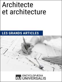Architecte et architecture: Les Grands Articles d'Universalis