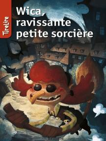 Wica, ravissante petite sorcière: une histoire pour les enfants de 8 à 10 ans