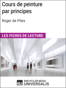 Cours de peinture par principes de Roger de Piles: Les Fiches de lecture d'Universalis