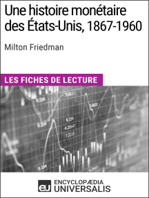 Une histoire monétaire des États-Unis, 1867-1960, de Milton Friedman: Les Fiches de lecture d'Universalis