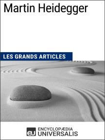 Martin Heidegger: Les Grands Articles d'Universalis