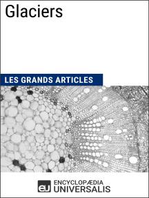 Glaciers: Les Grands Articles d'Universalis