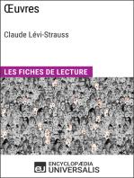 Œuvres de Claude Lévi-Strauss: Les Fiches de Lecture d'Universalis