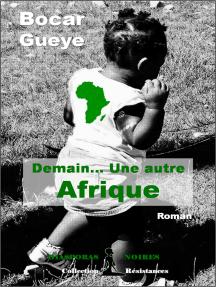 Demain… Une autre Afrique: Roman citoyen