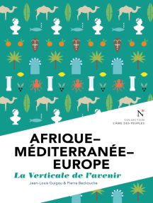 Afrique - Méditerranée - Europe : La verticale de l'avenir: L'Âme des Peuples