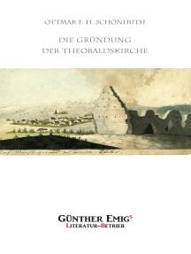 Die Gründung der Theobaldskirche