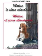 Malice, el perro abandonado / Malice, le chien abandonné