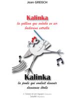 Kalinka, la gallina que soñaba en ser bailarina estrella / Kalinka, la poule qui voulait devenir danseuse étoile