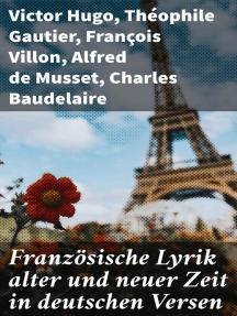 Französische Lyrik alter und neuer Zeit in deutschen Versen: Gedichte