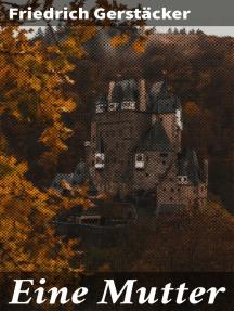 """Eine Mutter: Roman im Anschluß an """"die Colonie"""""""