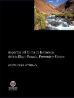 Aspectos del clima de la cuenca del Valle de Elqui: Presente, pasado y futuro