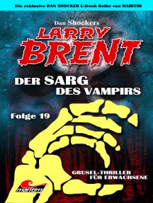 Dan Shocker's LARRY BRENT 19: Der Sarg des Vampirs