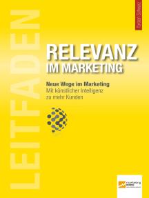 Leitfaden Relevanz im Marketing: Mit künstlicher Intelligenz zu mehr Kunden