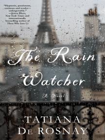 The Rain Watcher: A Novel