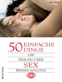 50 einfache Dinge die Frauen über Sex wissen sollten