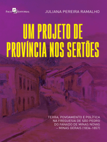 Um projeto de província nos sertões: Terra, povoamento e política na freguesia de São Pedro do Fanado de Minas Novas – Minas Gerais (1834-1857)