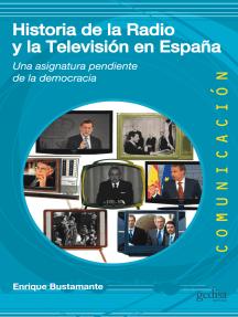 Historia de la radio y la TV en España: Una asignatura pendiente de la democracia