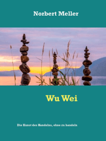 Wu Wei: Die Kunst des Handelns, ohne zu handeln