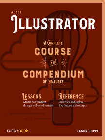 Adobe Illustrator: A Complete Course and Compendium of Features
