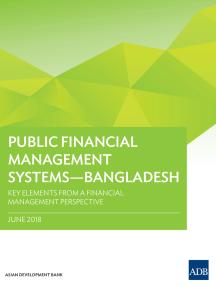 Public Financial Management Systems—Bangladesh: Key Elements from a Financial Management Perspective