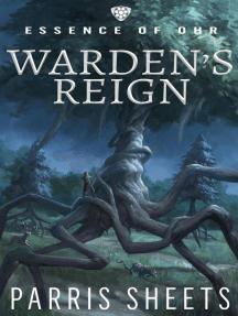 Warden's Reign: Essence of Ohr, #1