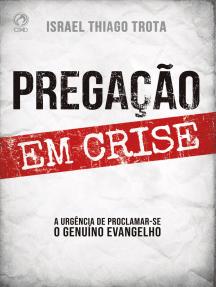 Pregação em Crise: A Urgência de Proclamar-se o Genuíno  Evangelho