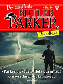 Der exzellente Butler Parker 4 – Kriminalroman: Doppelband