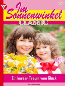 Im Sonnenwinkel Classic 27 – Familienroman: Ein kurzer Traum vom Glück