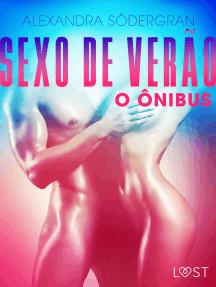 Sexo de Verão 1: O Ônibus - Conto Erótico