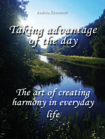 Taking advantage of the day: How to live in harmony with yourself despite everyday challenges