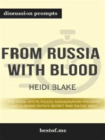 "Summary: ""From Russia with Blood: The Kremlin's Ruthless Assassination Program and Vladimir Putin's Secret War on the West"" by Heidi Blake - Discussion Prompts"