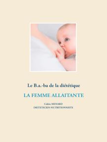 Le B.a.-ba de la diététique de la femme allaitante