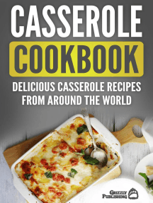 Casserole Cookbook: Delicious Casserole Recipes From Around The World