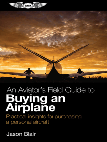 An Aviator's Field Guide to Buying an Airplane: Practical insights for purchasing a personal aircraft