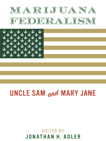 Marijuana Federalism: Uncle Sam and Mary Jane