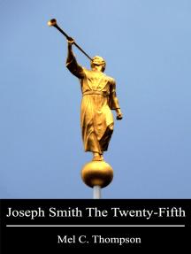 Joseph Smith The Twenty-Fifth