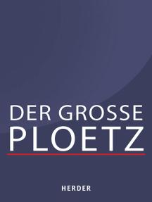 Der Große Ploetz: Die Enzyklopädie der Weltgeschichte