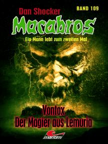 Dan Shocker's Macabros 109: Vontox – der Magier aus Lemuria (Gefangener in zwei Welten 9)
