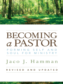 Becoming a Pastor:: Forming Self and Soul for Ministry (Revised, Updated)