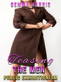 Teasing The Men Public Exhibitionism