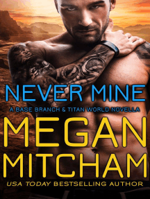 Never Mine: The Base Branch Series, #10