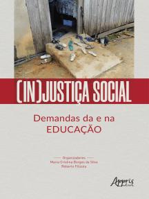 (In)Justiça Social: Demandas da e na Educação