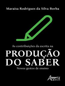 As Contribuições da Escrita na Produção do Saber: Novos Gestos de Ensino