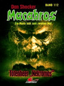 Dan Shocker's Macabros 112: Totenheer – Nekromos (Gefangener in zwei Welten 12)