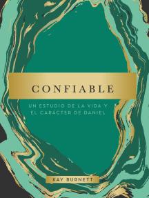 Confiable: Un estudio de la vida y el carácter de Daniel