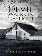 The Devil Walks in Daylight