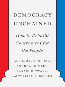 Democracy Unchained: How to Rebuild Government for the People