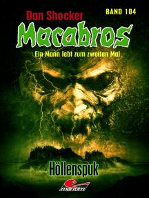 Dan Shocker's Macabros 104: Höllenspuk (Gefangener in zwei Welten 4)