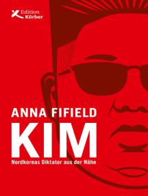 Kim: Nordkoreas Diktator aus der Nähe