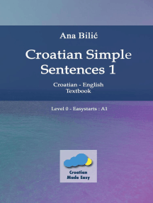 "Croatian Simple Sentences 1 – Textbook With Simple Sentences Level ""Easystarts"" (A1): Croatian made easy"